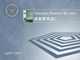 2010 NPR の情況 第3回目のアメリカの核政策及び態勢の包括的見直し