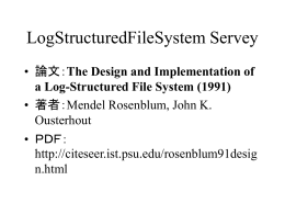 The Design and Implementation of a Log-Structured File