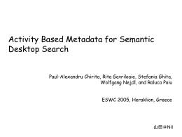 Activity Based Metadata for Semantic Desktop Search(担当:山田)