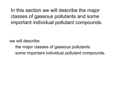 In this section we will describe the major classes of gaseous