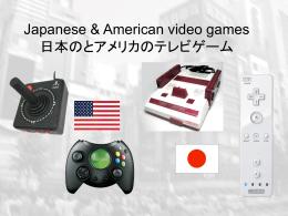Japanese & American video games 日本のとアメリカのテレビゲーム