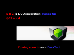 DB 2 BLU Acceleration Hands-On @C loud 最新版のDB2に