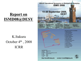 Report on ISMD08@DESY and Basic ingredients for cosmic ray