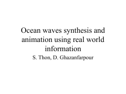 Ocean waves synthesis and animation using real world information