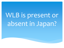 WLB is present or absent in Japan?