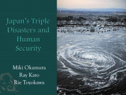 Japan*s Triple Disaster and Human Security
