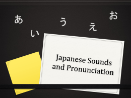 Japanese Sounds and Pronunciation