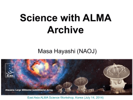 ALMA Archive - East Asia ALMA Science Workshop 2014