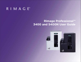 Rimage Professional™ 3400 and 5400N User Guide