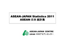 ASEAN-JAPAN Statistics 2011 ASEAN-日本統計集