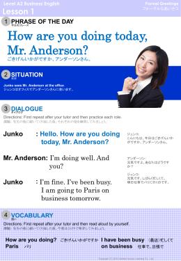 ごきげんいかがですか、アンダーソンさん。